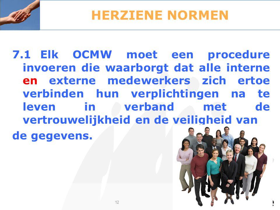 7.1Elk OCMW moet een procedure invoeren die waarborgt dat alle interne en externe medewerkers zich ertoe verbinden hun verplichtingen na te leven in v