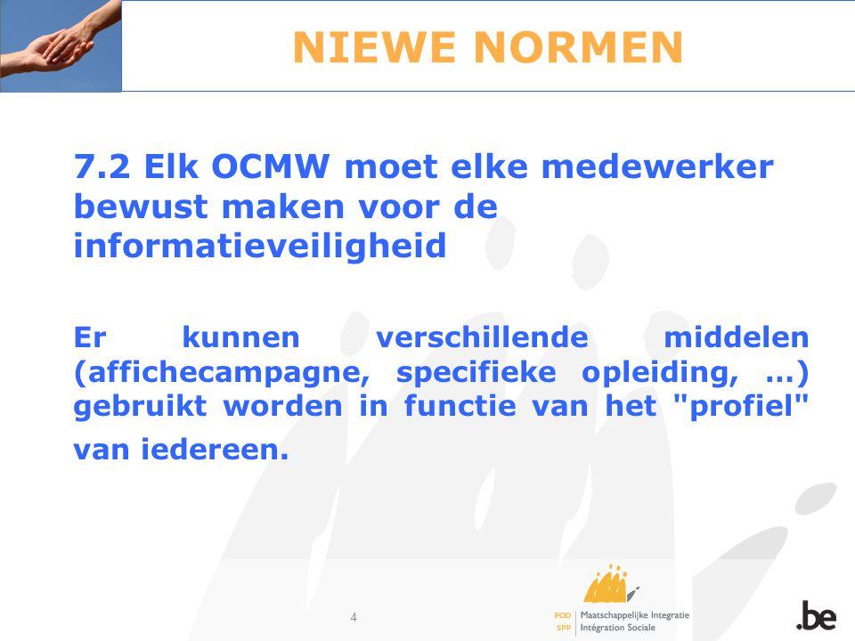 35 Informatieveiligheid bij de integratie- oefening OCMW - gemeente Elke vorm van samenwerking op gemeentelijk vlak tussen het gemeentebestuur en het OCMW dient ten volle ondersteund te worden.