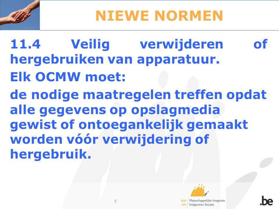36 Informatieveiligheid bij de integratie- oefening OCMW - gemeente Zij dragen elk hun eigen verantwoordelijkheid, en moeten elk hun eigen informatieveiligheidsbeleid ontwikkelen met de bijhorende controles.