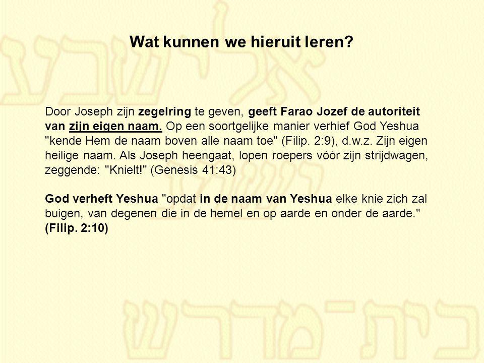 Door Joseph zijn zegelring te geven, geeft Farao Jozef de autoriteit van zijn eigen naam. Op een soortgelijke manier verhief God Yeshua