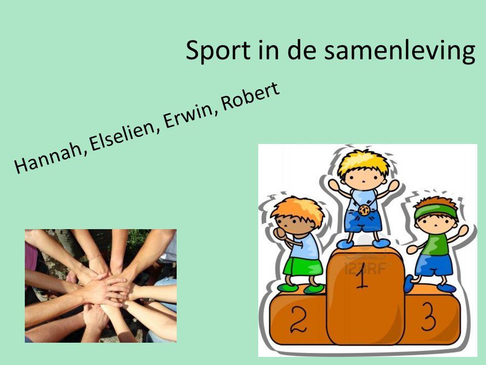 Sport in de samenleving Hannah, Elselien, Erwin, Robert