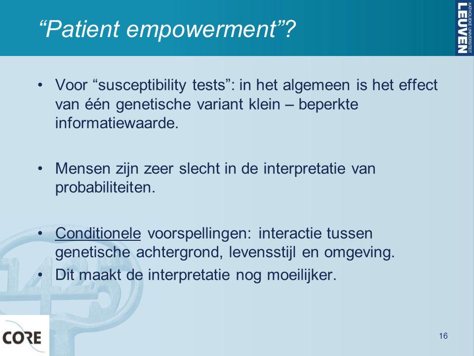 """""""Patient empowerment""""? Voor """"susceptibility tests"""": in het algemeen is het effect van één genetische variant klein – beperkte informatiewaarde. Mensen"""