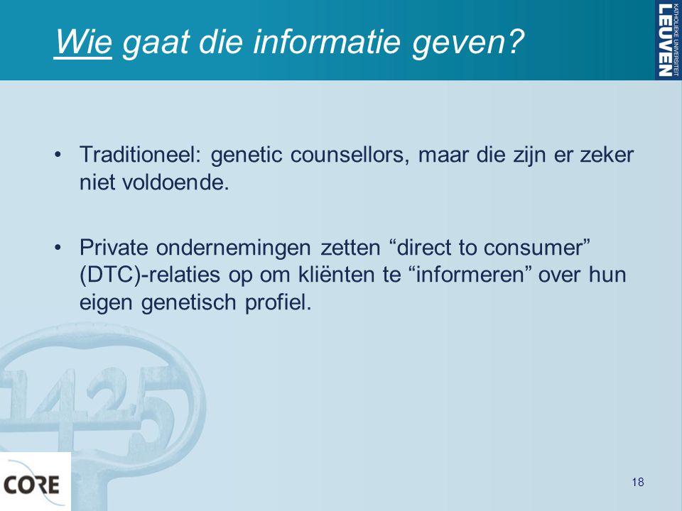 """Wie gaat die informatie geven? Traditioneel: genetic counsellors, maar die zijn er zeker niet voldoende. Private ondernemingen zetten """"direct to consu"""