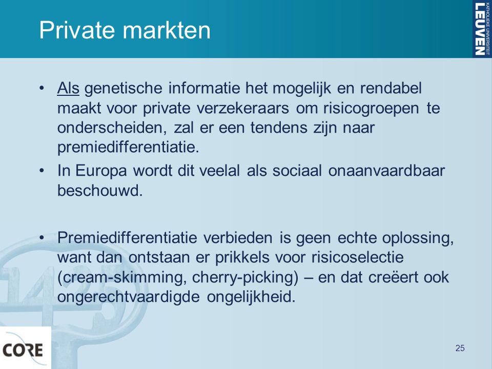 Private markten Als genetische informatie het mogelijk en rendabel maakt voor private verzekeraars om risicogroepen te onderscheiden, zal er een tendens zijn naar premiedifferentiatie.