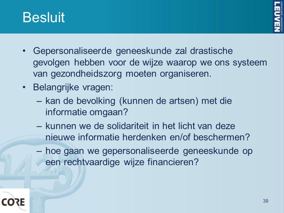 Besluit Gepersonaliseerde geneeskunde zal drastische gevolgen hebben voor de wijze waarop we ons systeem van gezondheidszorg moeten organiseren.