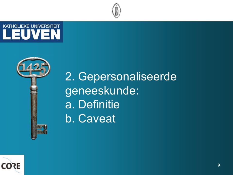 2. Gepersonaliseerde geneeskunde: a. Definitie b. Caveat 9