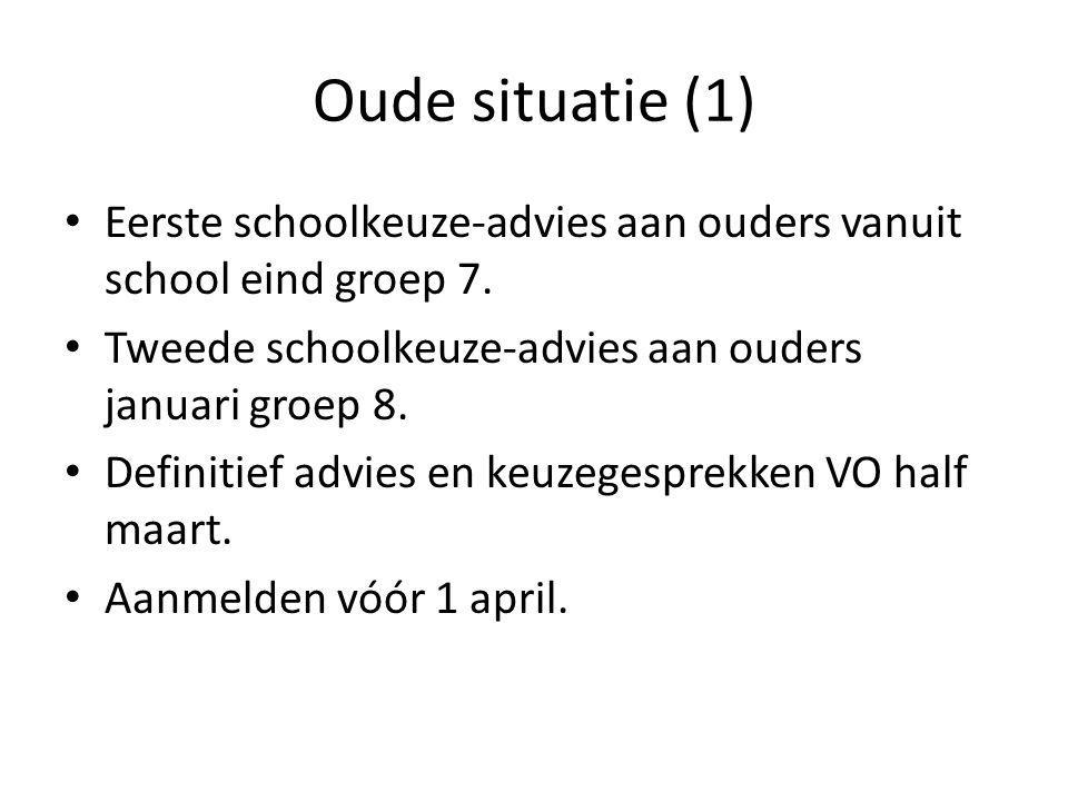 Oude situatie (1) Eerste schoolkeuze-advies aan ouders vanuit school eind groep 7. Tweede schoolkeuze-advies aan ouders januari groep 8. Definitief ad