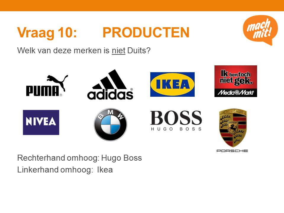 Vraag 10: PRODUCTEN Welk van deze merken is niet Duits.