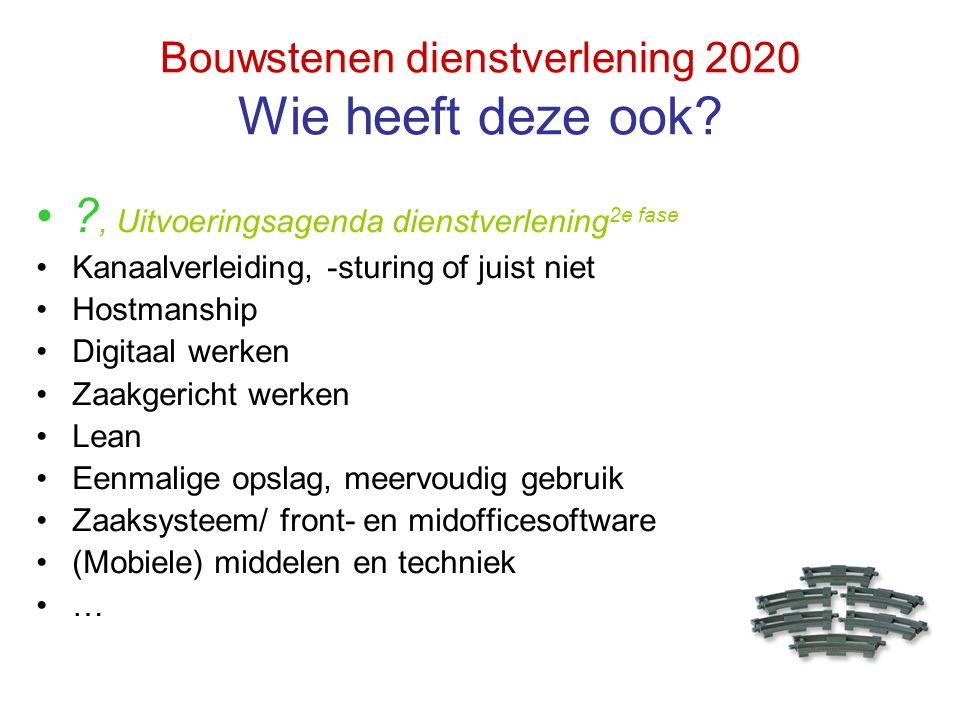 Bouwstenen dienstverlening 2020 Wie heeft deze ook? ?, Uitvoeringsagenda dienstverlening 2e fase Kanaalverleiding, -sturing of juist niet Hostmanship