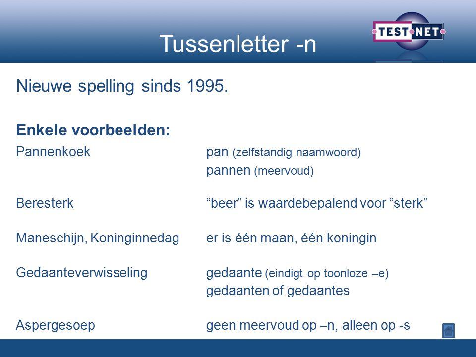 Tussenletter -n Nieuwe spelling sinds 1995.