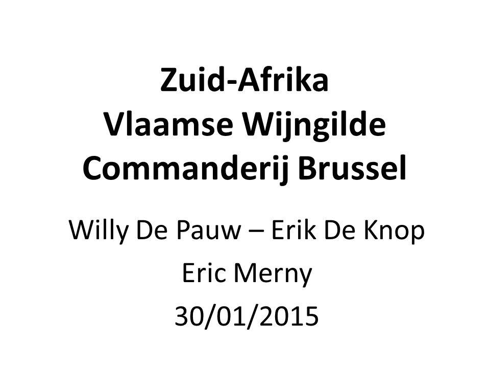 Zuid-Afrika Vlaamse Wijngilde Commanderij Brussel Willy De Pauw – Erik De Knop Eric Merny 30/01/2015