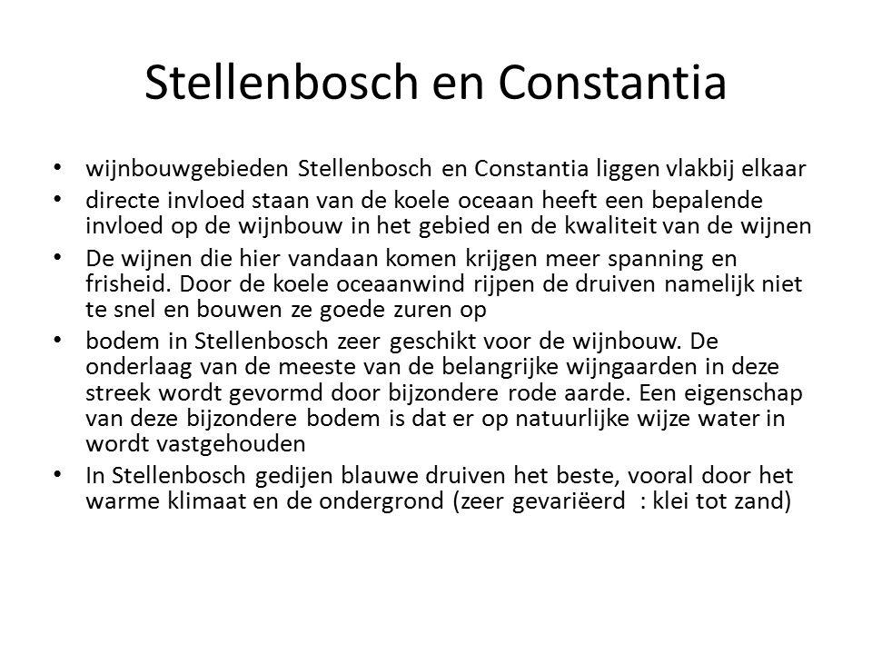Stellenbosch en Constantia wijnbouwgebieden Stellenbosch en Constantia liggen vlakbij elkaar directe invloed staan van de koele oceaan heeft een bepal