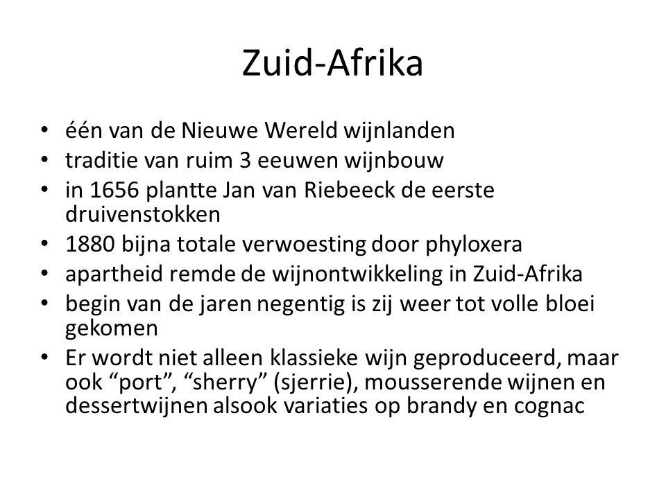 Zuid-Afrika één van de Nieuwe Wereld wijnlanden traditie van ruim 3 eeuwen wijnbouw in 1656 plantte Jan van Riebeeck de eerste druivenstokken 1880 bij