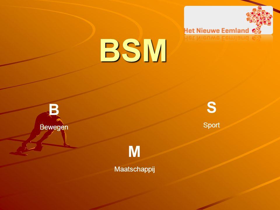 BSM B Bewegen S Sport M Maatschappij