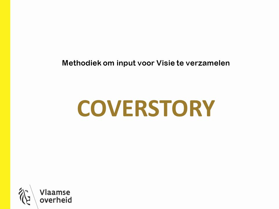 COVERSTORY Methodiek om input voor Visie te verzamelen