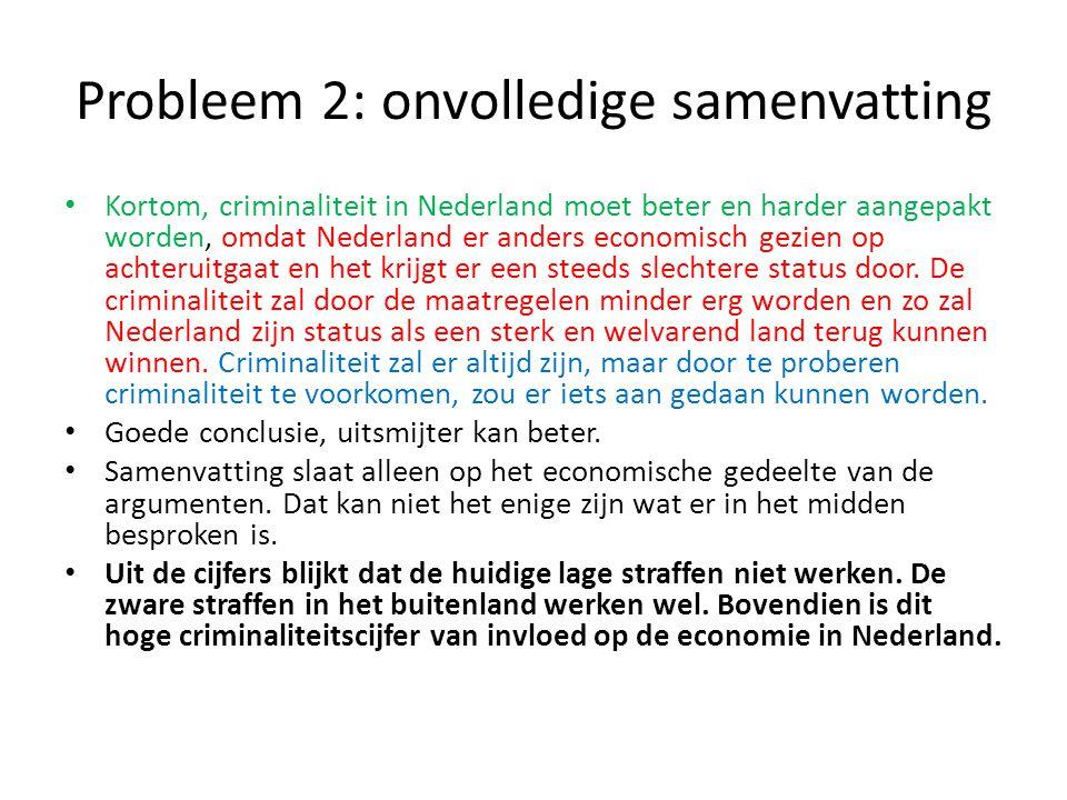 Probleem 3: nieuwe informatie in je slot of weer van alles uitleggen Criminaliteit moet harder aangepakt worden.