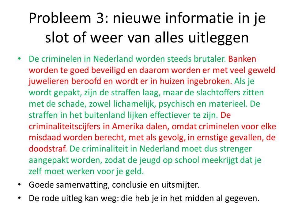 Probleem 4: geen uitsmijter Dus de criminaliteit in Nederland stijgt, dat zien we in de cijfers.
