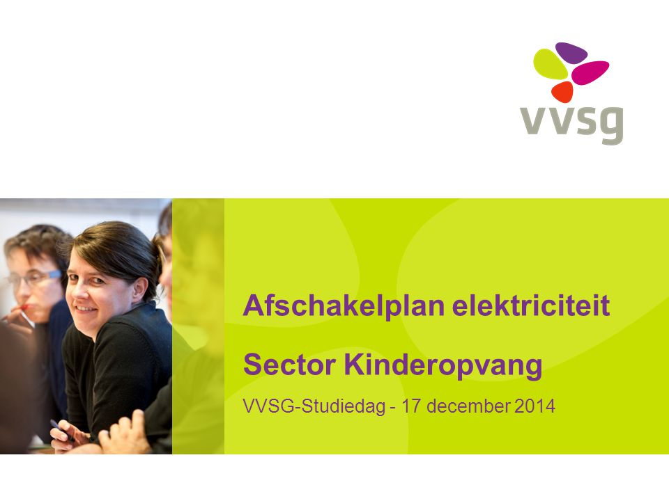 Afschakelplan elektriciteit Sector Kinderopvang VVSG-Studiedag - 17 december 2014
