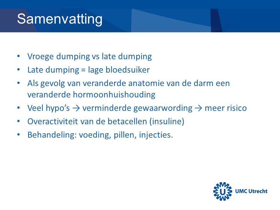 Samenvatting Vroege dumping vs late dumping Late dumping = lage bloedsuiker Als gevolg van veranderde anatomie van de darm een veranderde hormoonhuish