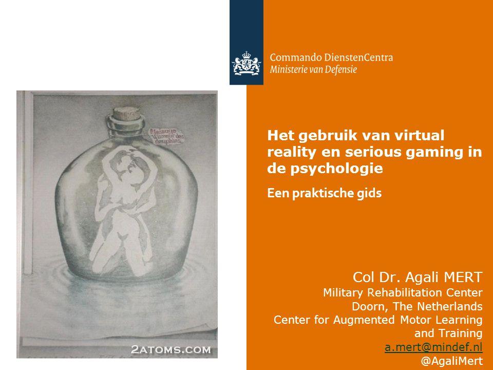 Col Dr. Agali MERT Military Rehabilitation Center Doorn, The Netherlands Center for Augmented Motor Learning and Training a.mert@mindef.nl @AgaliMert