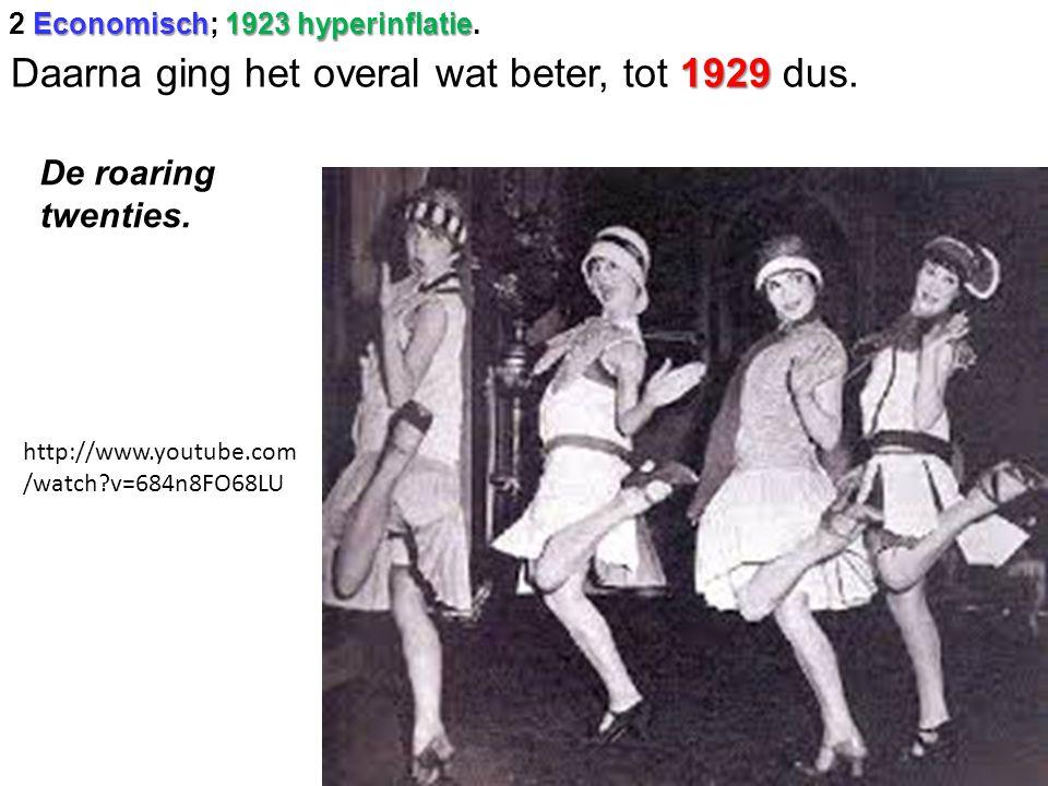 1929 Daarna ging het overal wat beter, tot 1929 dus. De roaring twenties. http://www.youtube.com /watch?v=684n8FO68LU