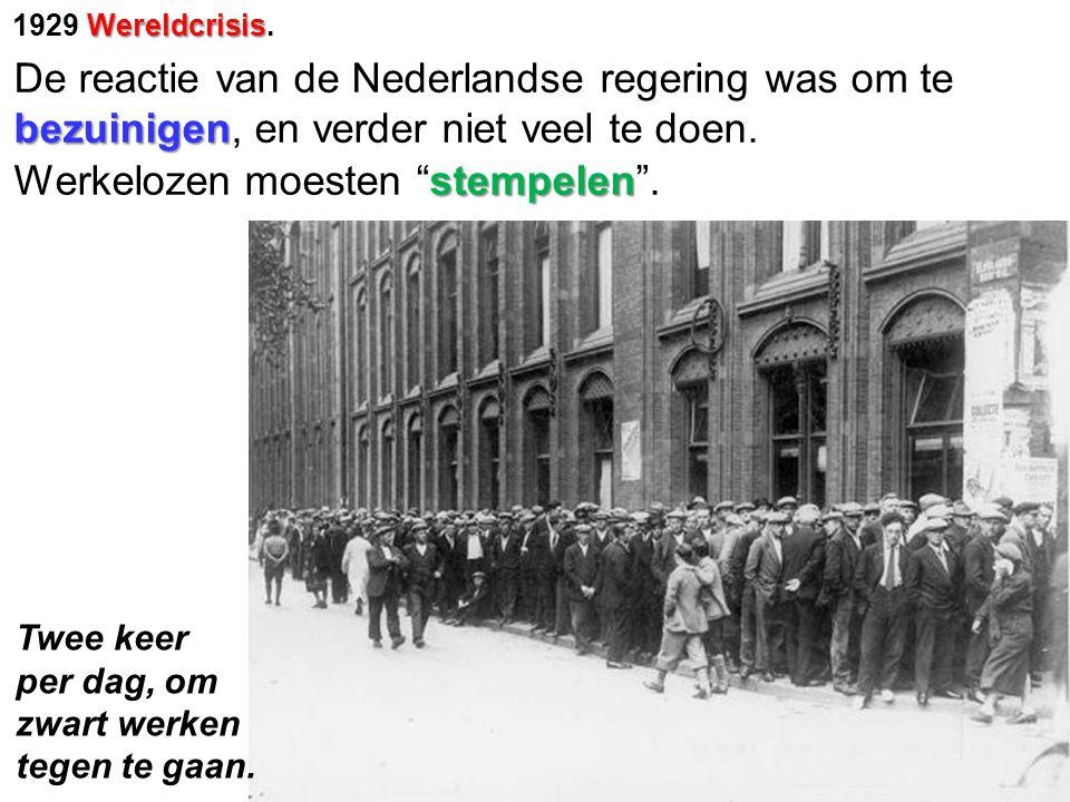 Wereldcrisis 1929 Wereldcrisis. bezuinigen De reactie van de Nederlandse regering was om te bezuinigen, en verder niet veel te doen. stempelen Werkelo