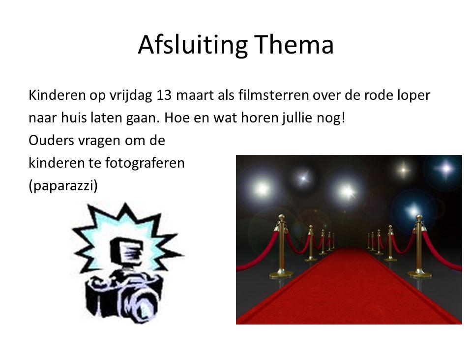 Afsluiting Thema Kinderen op vrijdag 13 maart als filmsterren over de rode loper naar huis laten gaan.