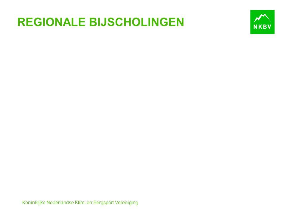 Koninklijke Nederlandse Klim- en Bergsport Vereniging REGIONALE BIJSCHOLINGEN