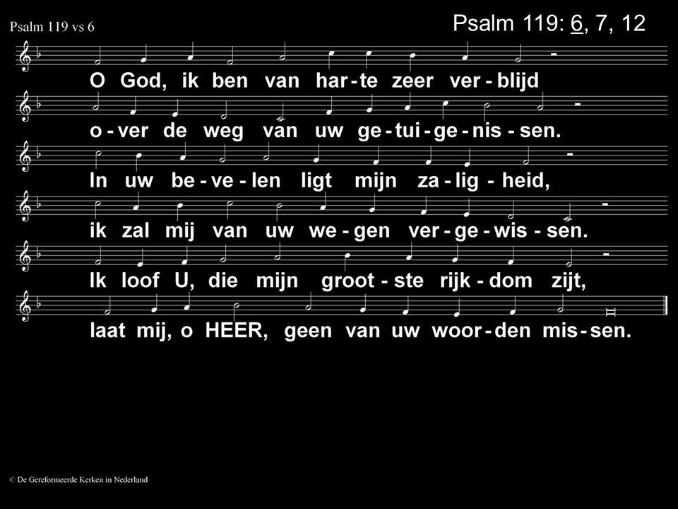 Psalm 119: 6, 7, 12