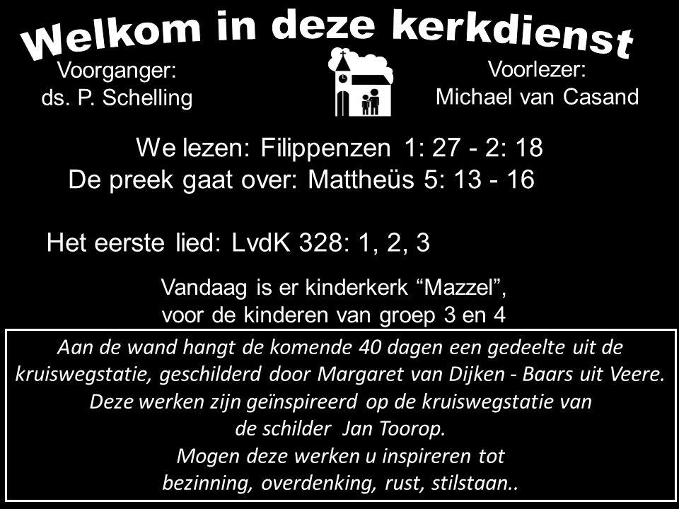 .... COLLECTE Volgende week Is de collecte voor de Kerk Na de collecte zingen we: LvdK 409: 1, 5