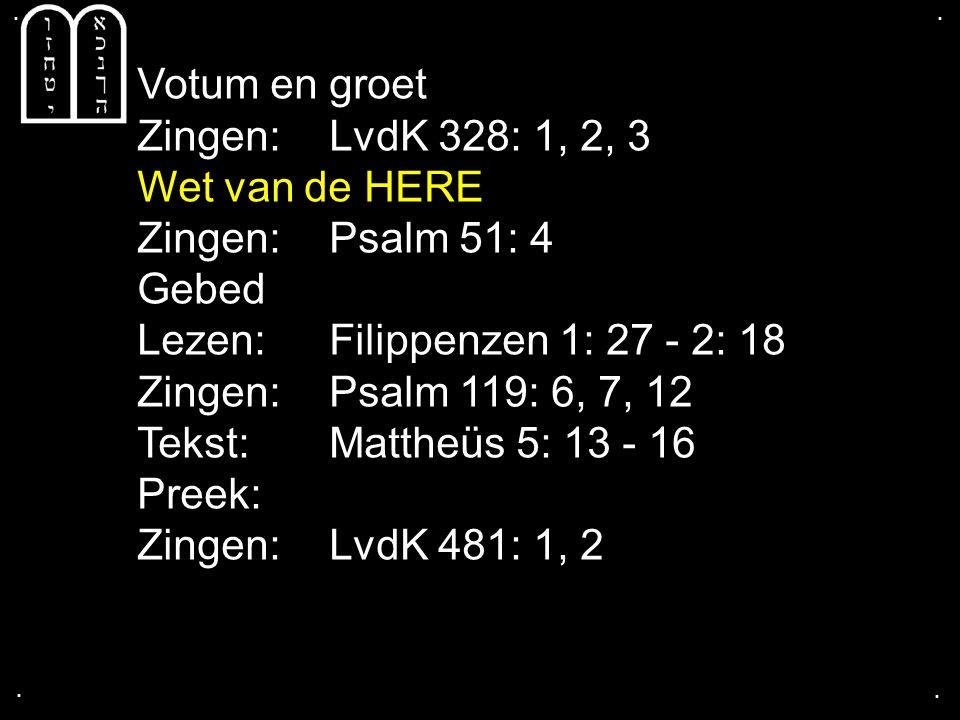 .... Zingen:LvdK 481: 1, 2 Gebed Collecte Zingen:LvdK 409: 1, 5 Zegen