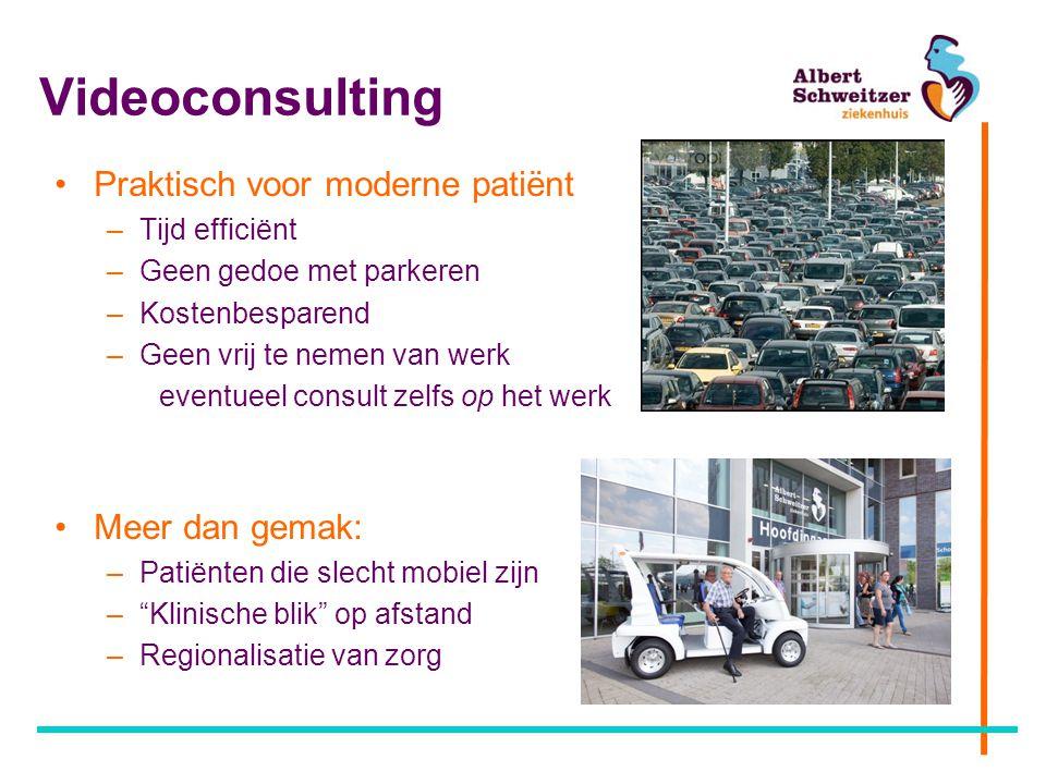 Praktisch voor moderne patiënt –Tijd efficiënt –Geen gedoe met parkeren –Kostenbesparend –Geen vrij te nemen van werk eventueel consult zelfs op het w
