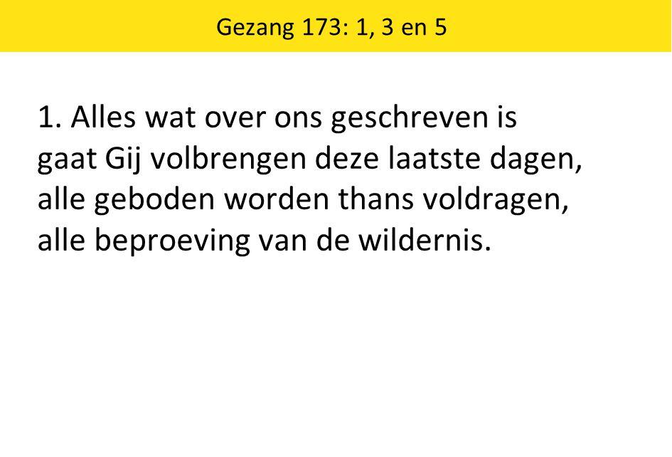 Gezang 173: 1, 3 en 5 1.