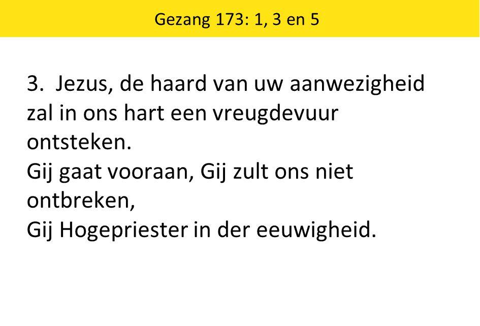 Gezang 173: 1, 3 en 5 3.