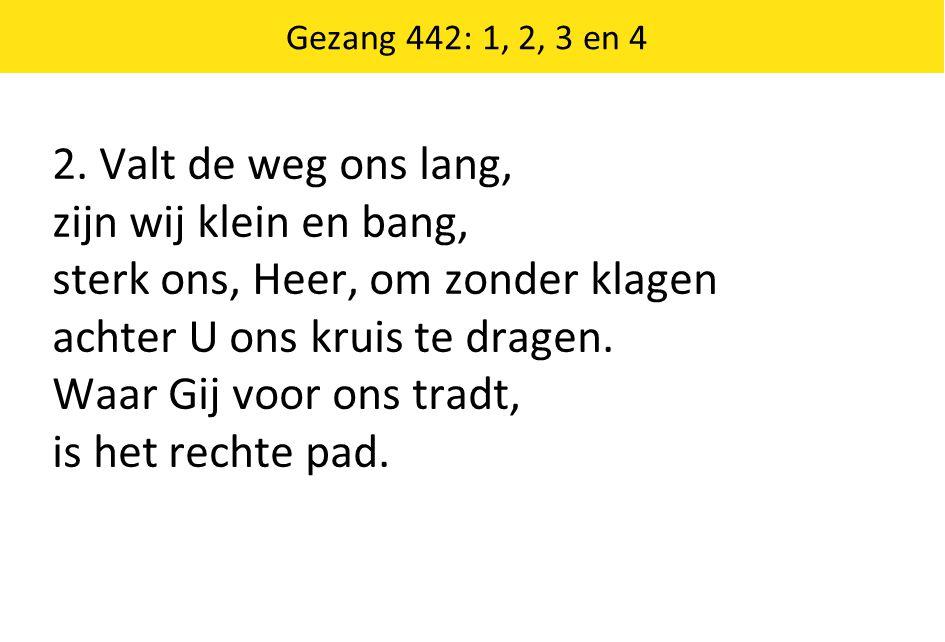 Gezang 181: 4, 5 en 6 6.