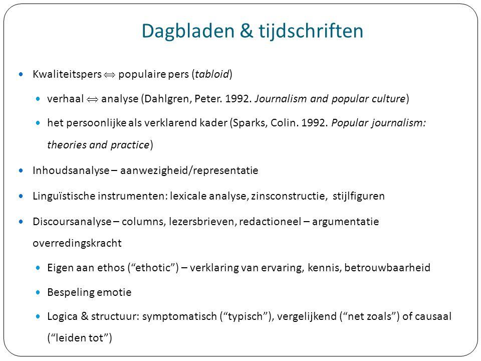 Dagbladen & tijdschriften Kwaliteitspers  populaire pers (tabloid) verhaal  analyse (Dahlgren, Peter. 1992. Journalism and popular culture) het pers
