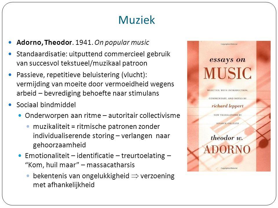 Muziek Adorno, Theodor. 1941. On popular music Standaardisatie: uitputtend commercieel gebruik van succesvol tekstueel/muzikaal patroon Passieve, repe