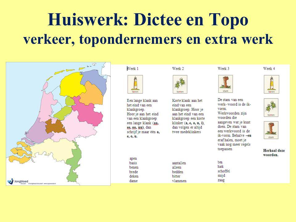Huiswerk: Dictee en Topo verkeer, topondernemers en extra werk