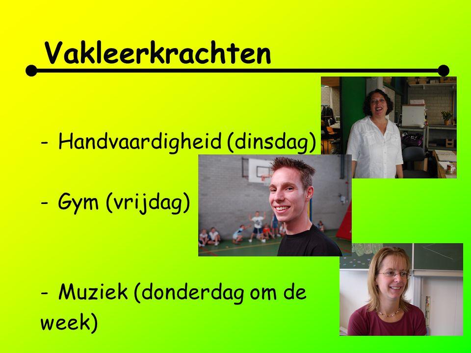 Vakleerkrachten -Handvaardigheid (dinsdag) -Gym (vrijdag) -Muziek (donderdag om de week)