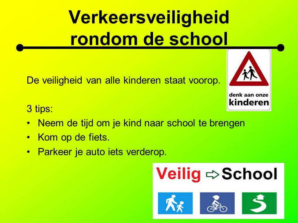 Verkeersveiligheid rondom de school De veiligheid van alle kinderen staat voorop. 3 tips: Neem de tijd om je kind naar school te brengen Kom op de fie