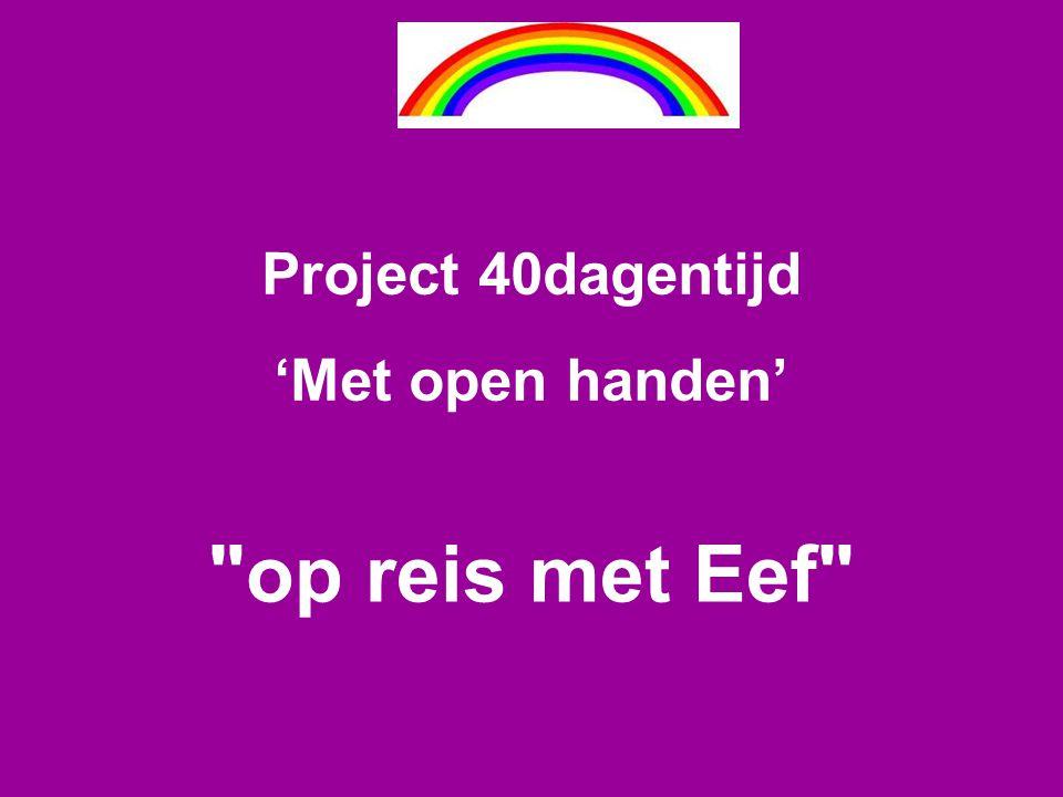 op reis met Eef Project 40dagentijd 'Met open handen'