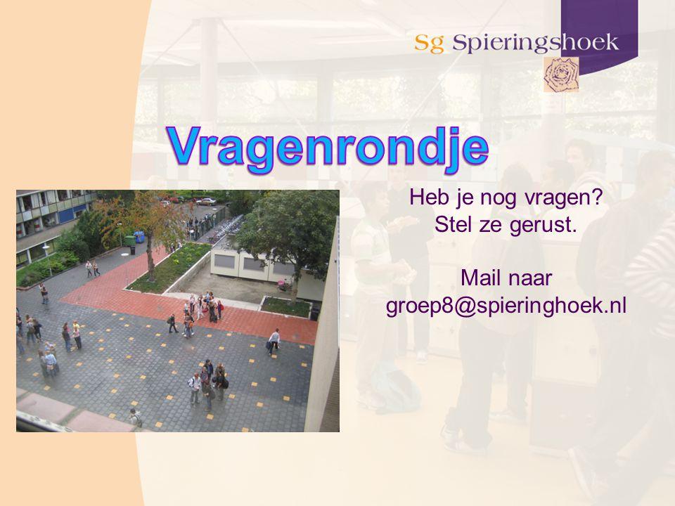 Heb je nog vragen? Stel ze gerust. Mail naar groep8@spieringhoek.nl