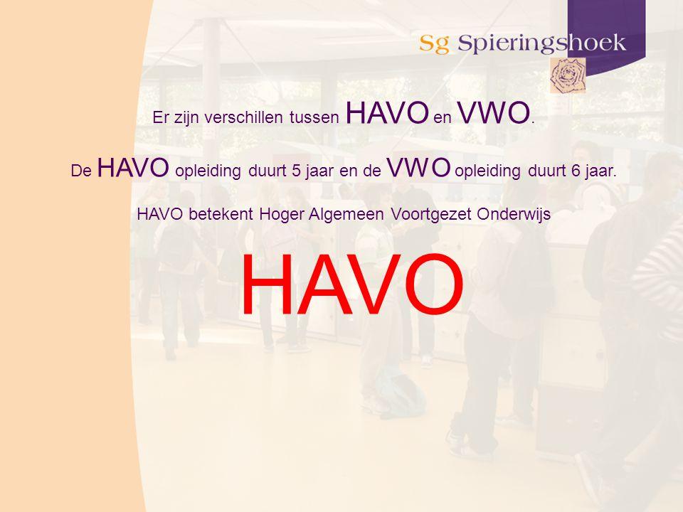 Er zijn verschillen tussen HAVO en VWO.