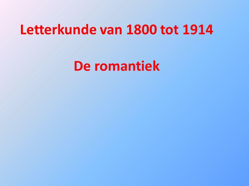 Letterkunde van 1800 tot 1914 De romantiek