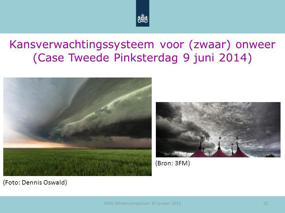22 Kansverwachtingssysteem voor (zwaar) onweer (Case Tweede Pinksterdag 9 juni 2014) KWG Wintersymposium 10 januari 2015 (Bron: 3FM) (Foto: Dennis Osw