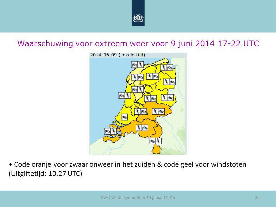 30 Waarschuwing voor extreem weer voor 9 juni 2014 17-22 UTC Code oranje voor zwaar onweer in het zuiden & code geel voor windstoten (Uitgiftetijd: 10