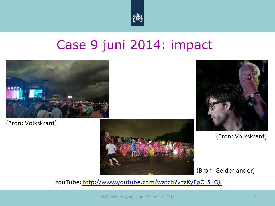 39 Case 9 juni 2014: impact YouTube: http://www.youtube.com/watch?v=zKyEpC_S_Qkhttp://www.youtube.com/watch?v=zKyEpC_S_Qk KWG Wintersymposium 10 janua