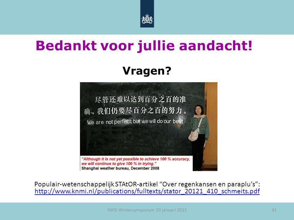 """41 Bedankt voor jullie aandacht! Vragen? Populair-wetenschappelijk STAtOR-artikel """"Over regenkansen en paraplu's"""": http://www.knmi.nl/publications/ful"""