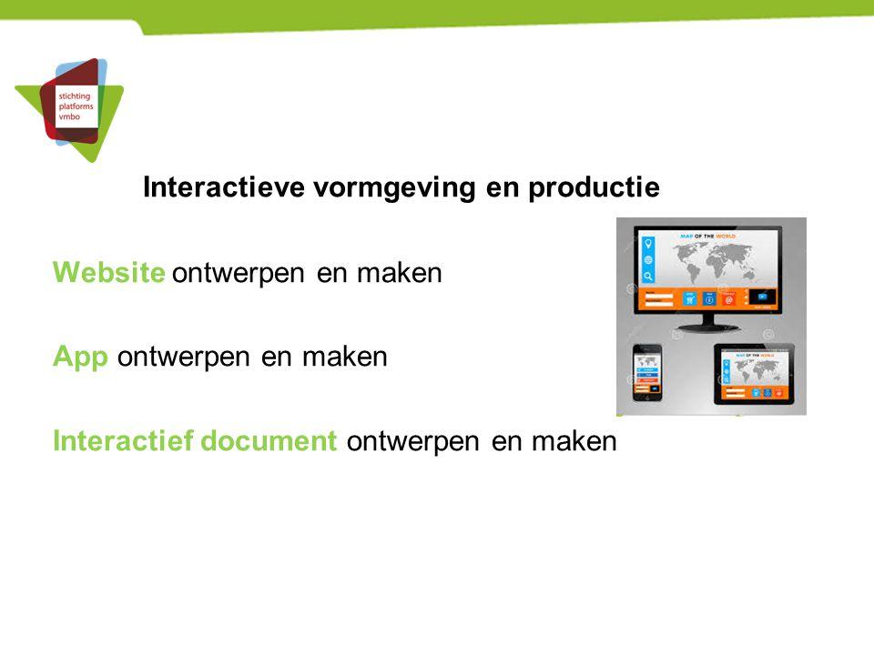 Interactieve vormgeving en productie Website ontwerpen en maken App ontwerpen en maken Interactief document ontwerpen en maken