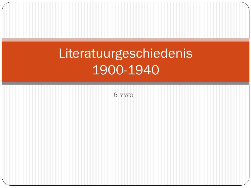 6 vwo Literatuurgeschiedenis 1900-1940